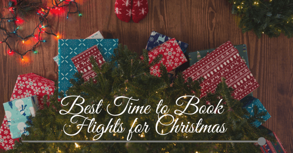Best Time To Book Flights For Christmas 2020 When to book flights for Christmas